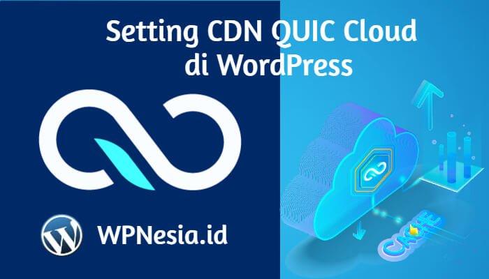 Cara Setting CDN QUIC Cloud di WordPress