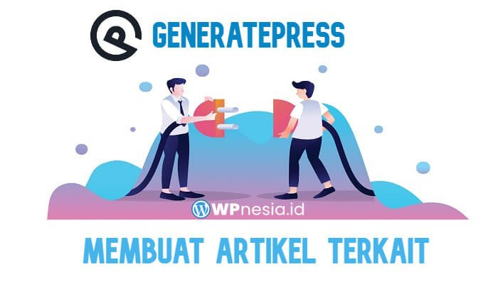 Membuat Artikel Terkait di GeneratePress